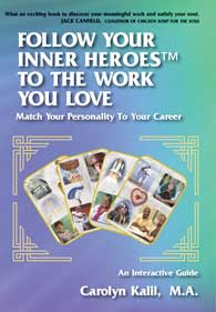 Follow Your Inner Heroes To The Work You Love -- Book